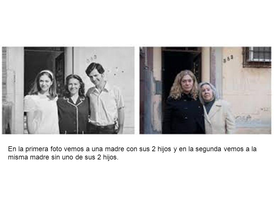 En la primera foto vemos a una madre con sus 2 hijos y en la segunda vemos a la misma madre sin uno de sus 2 hijos.