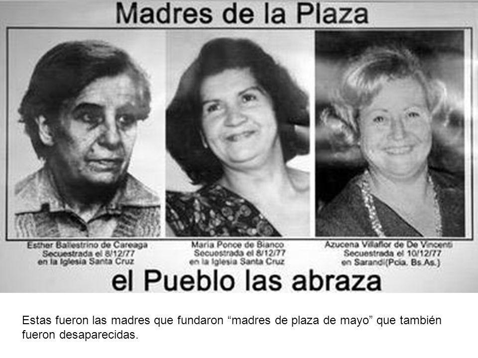 Estas fueron las madres que fundaron madres de plaza de mayo que también fueron desaparecidas.