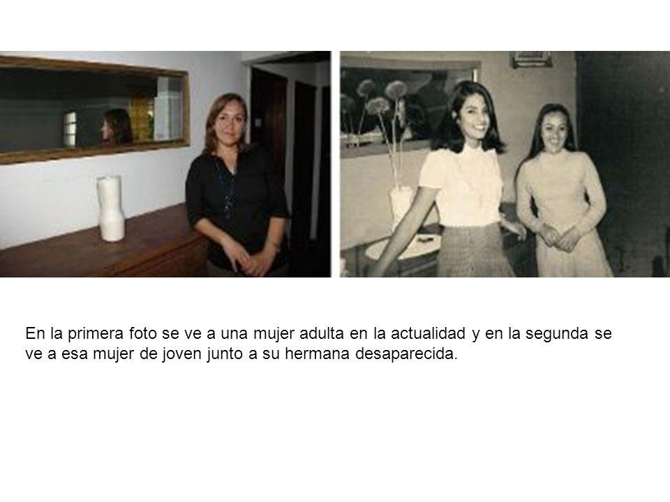 En la primera foto se ve a una mujer adulta en la actualidad y en la segunda se ve a esa mujer de joven junto a su hermana desaparecida.