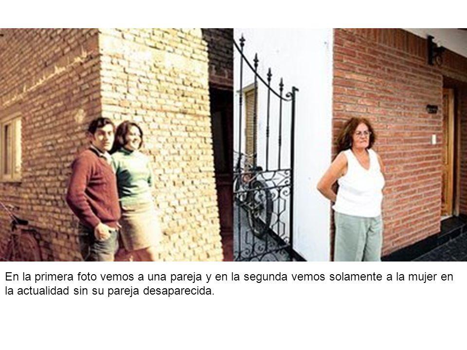 En la primera foto vemos a una pareja y en la segunda vemos solamente a la mujer en la actualidad sin su pareja desaparecida.