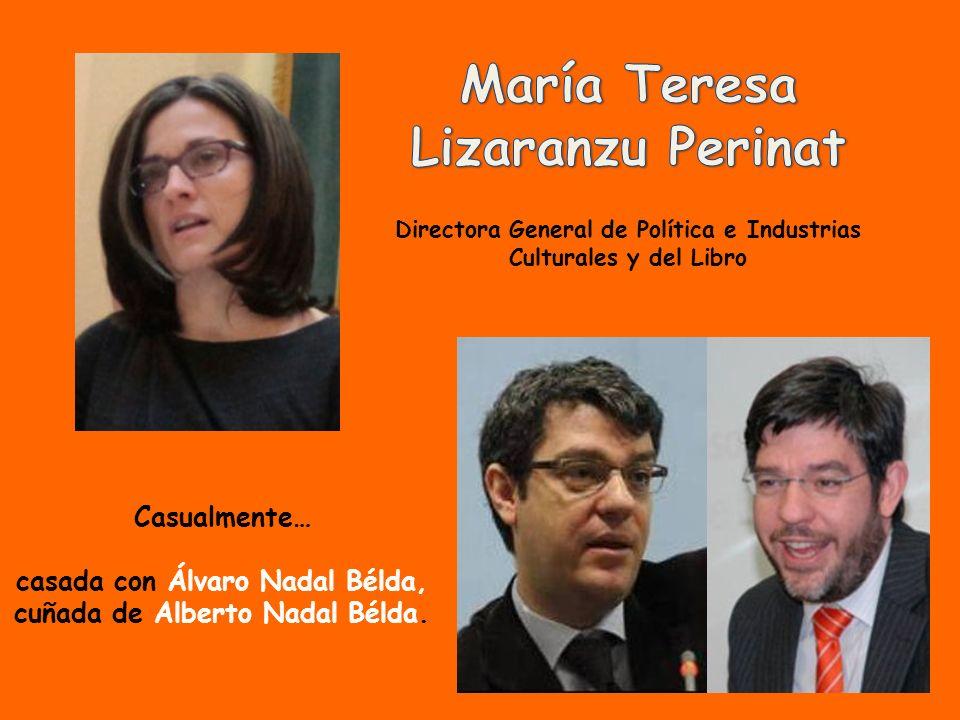 Casualmente… Hermano de Alberto Nadal Bélda. Vicesecretario de asuntos económicos de la CEOE.