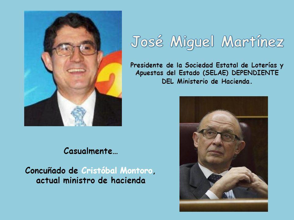 Casualmente… Cuñado de Miguel Arias Cañete, antiguo ministro de agricultura.