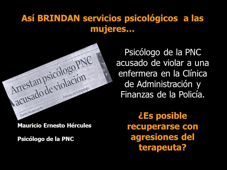Así BRINDAN servicios psicológicos a las mujeres… Psicólogo de la PNC acusado de violar a una enfermera en la Clínica de Administración y Finanzas de la Policía.
