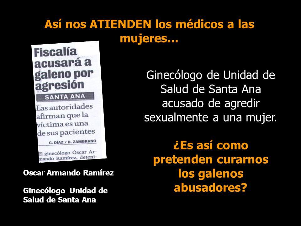 Así nos ATIENDEN los médicos a las mujeres… Ginecólogo de Unidad de Salud de Santa Ana acusado de agredir sexualmente a una mujer.