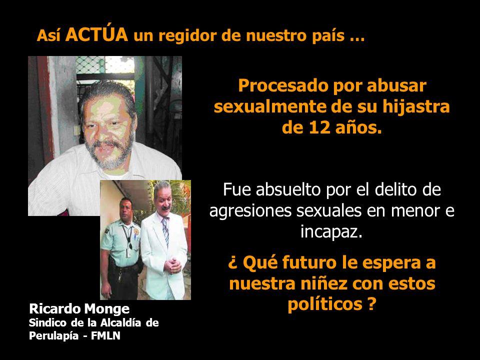 Así ACTÚA un regidor de nuestro país … Procesado por abusar sexualmente de su hijastra de 12 años. Fue absuelto por el delito de agresiones sexuales e