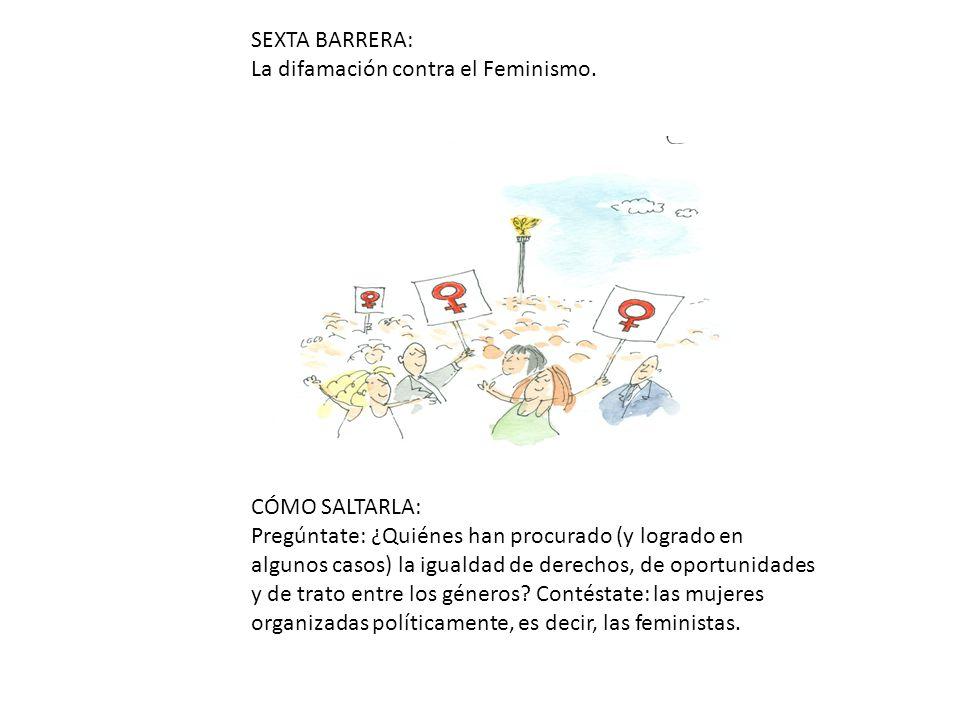 SEXTA BARRERA: La difamación contra el Feminismo.