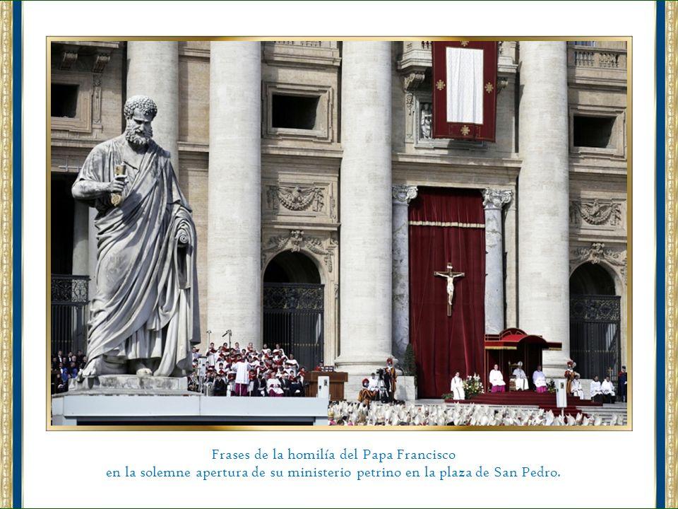 Frases de la homilía del Papa Francisco en la solemne apertura de su ministerio petrino en la plaza de San Pedro.