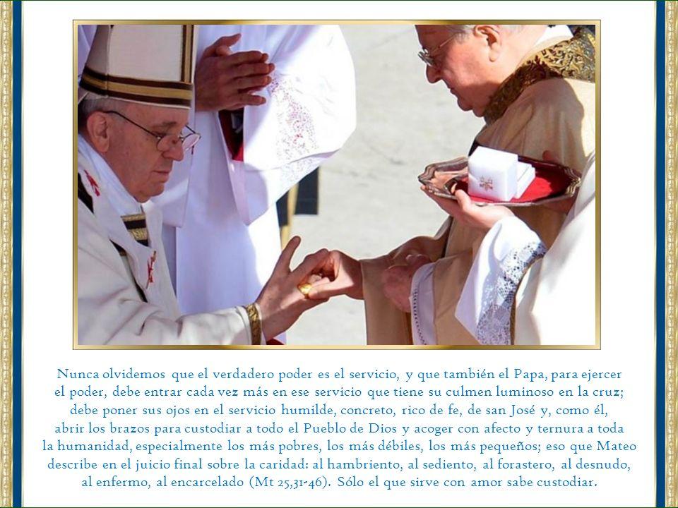 Nunca olvidemos que el verdadero poder es el servicio, y que también el Papa, para ejercer el poder, debe entrar cada vez más en ese servicio que tien