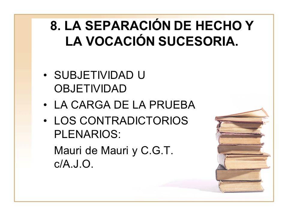 8.LA SEPARACIÓN DE HECHO Y LA VOCACIÓN SUCESORIA.