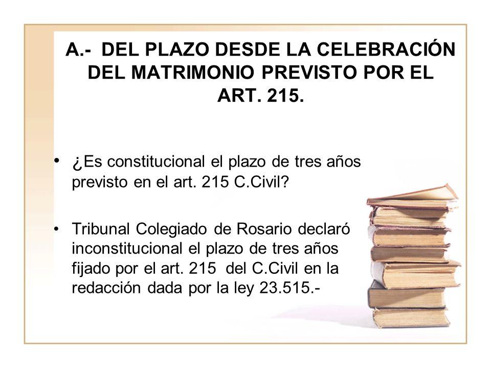 A.- DEL PLAZO DESDE LA CELEBRACIÓN DEL MATRIMONIO PREVISTO POR EL ART.