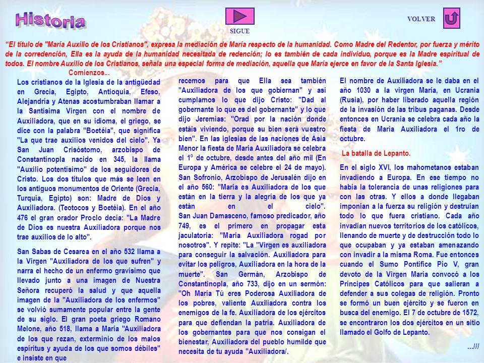 VOLVER El título de María Auxilio de los Cristianos , expresa la mediación de María respecto de la humanidad.