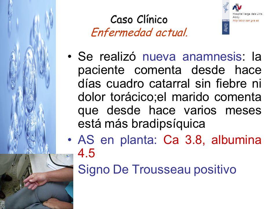 Caso Clínico Caso Clínico Enfermedad actual. Se realizó nueva anamnesis: la paciente comenta desde hace días cuadro catarral sin fiebre ni dolor torác