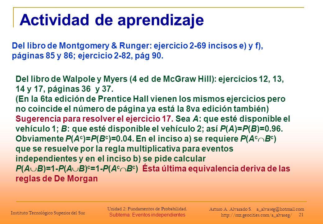 21 Actividad de aprendizaje Del libro de Montgomery & Runger: ejercicio 2-69 incisos e) y f), páginas 85 y 86; ejercicio 2-82, pág 90. Instituto Tecno