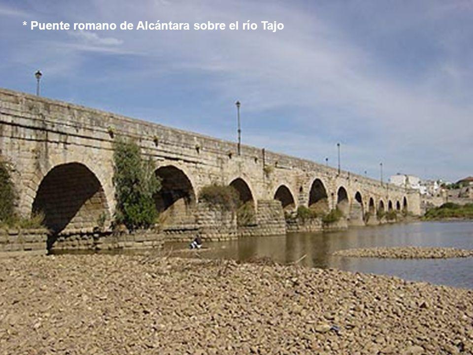 * Puente romano de Alcántara sobre el río Tajo