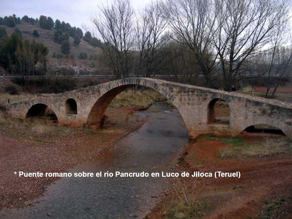 * Puente romano sobre el río Pancrudo en Luco de Jiloca (Teruel)