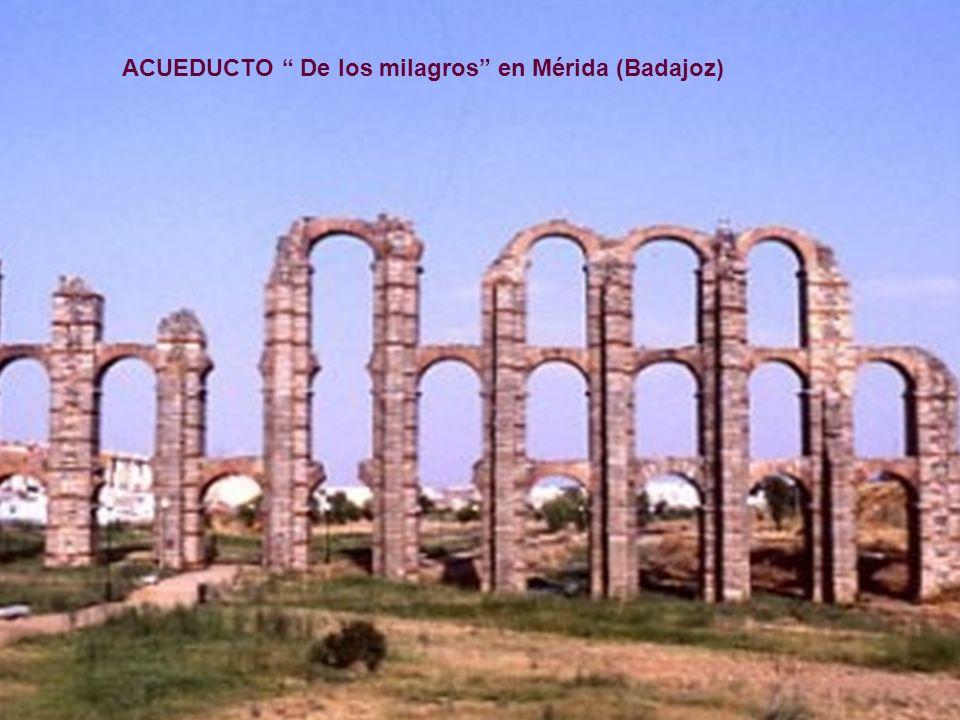 ACUEDUCTO De los milagros en Mérida (Badajoz)