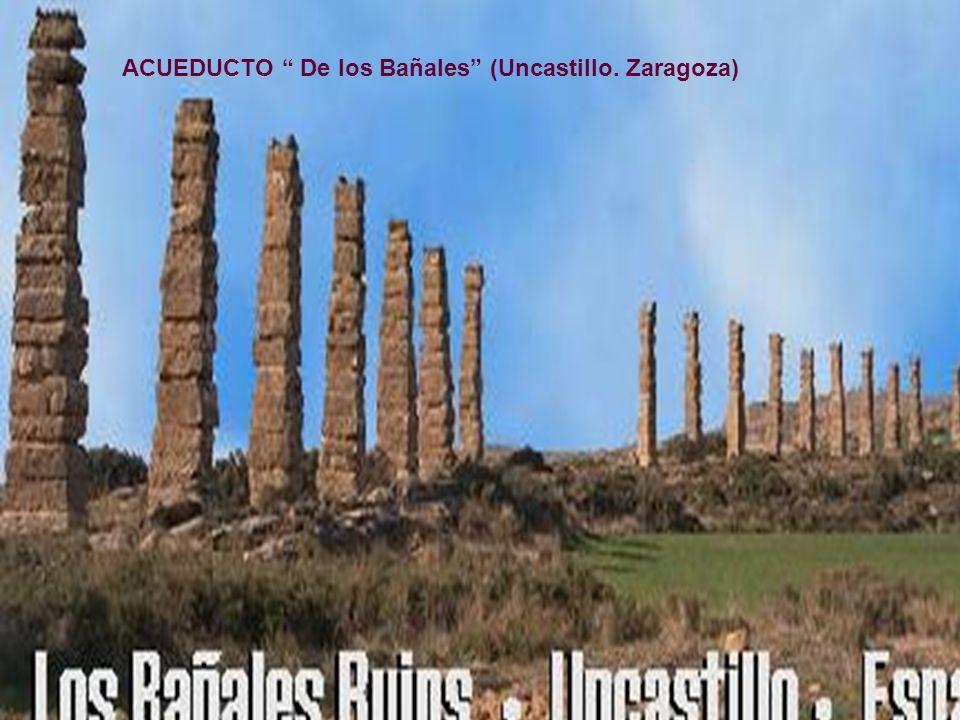 ACUEDUCTO De los Bañales (Uncastillo. Zaragoza)