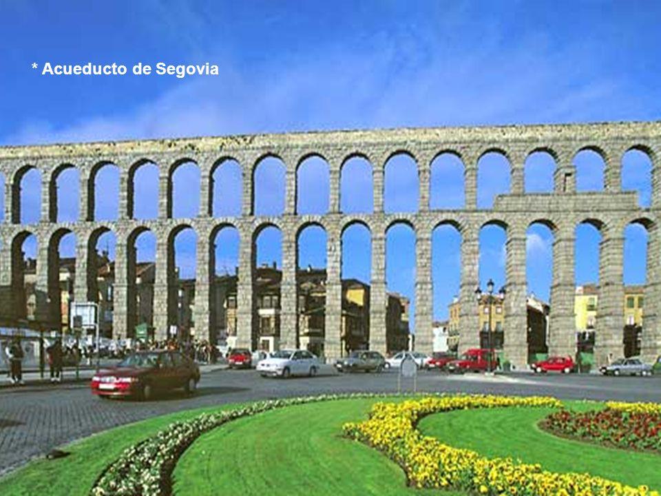 * Acueducto de Segovia