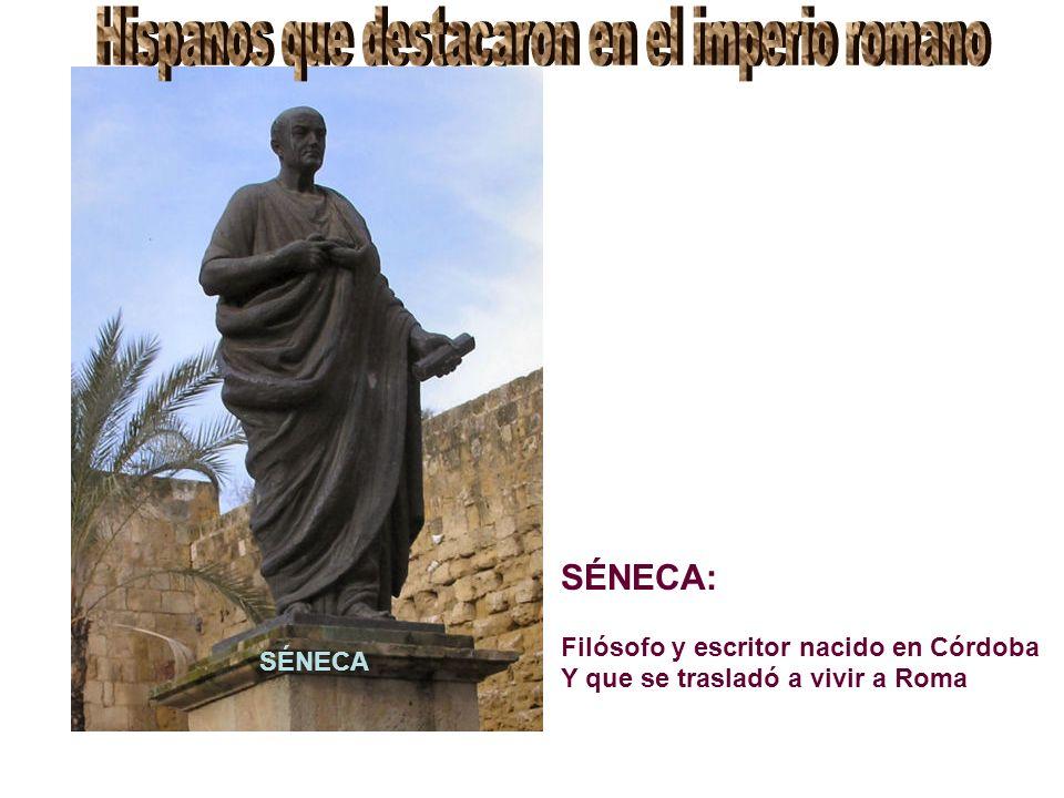 SÉNECA SÉNECA: Filósofo y escritor nacido en Córdoba Y que se trasladó a vivir a Roma