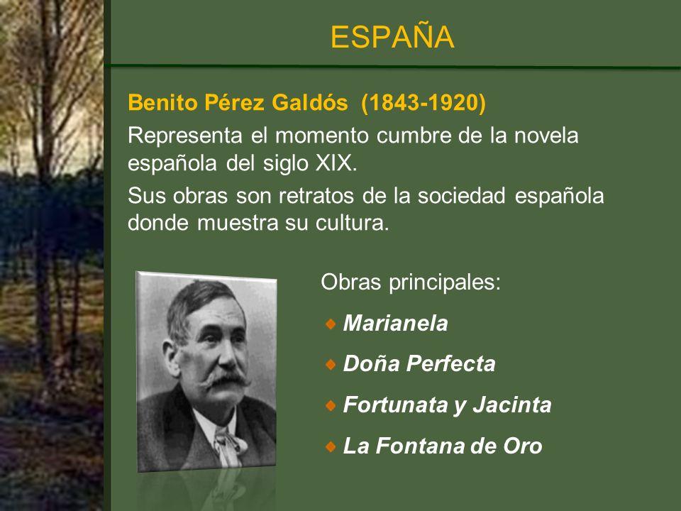 Benito Pérez Galdós (1843-1920) Representa el momento cumbre de la novela española del siglo XIX.