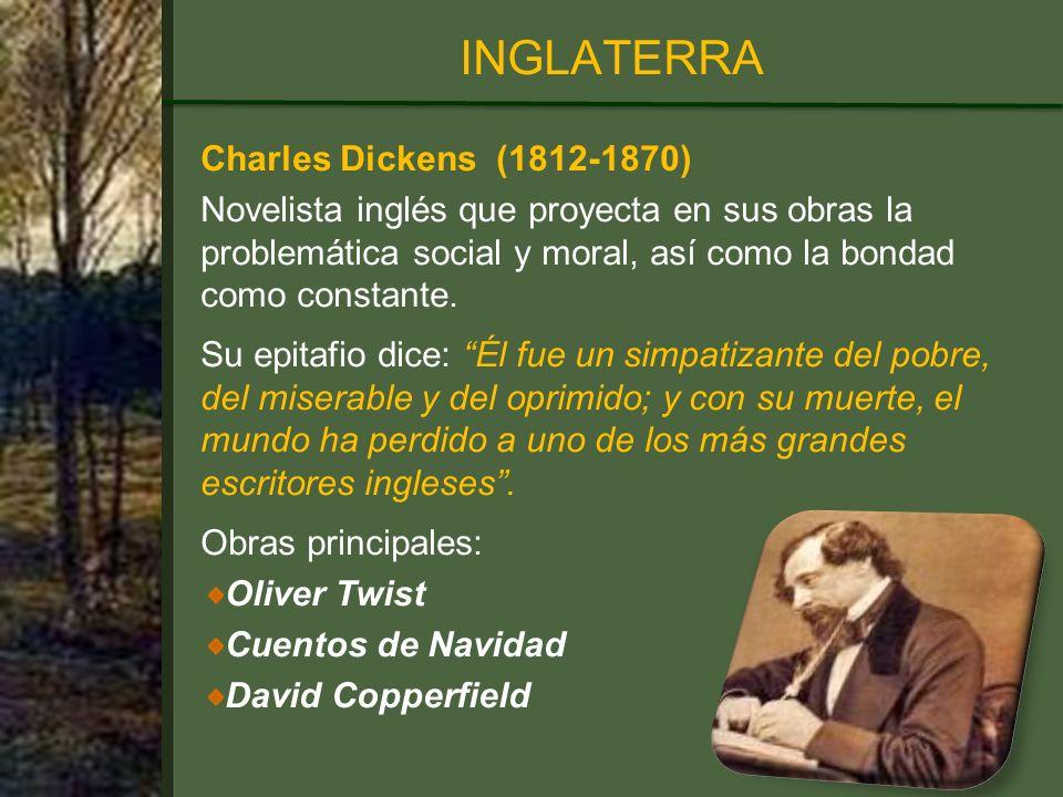 Charles Dickens (1812-1870) Novelista inglés que proyecta en sus obras la problemática social y moral, así como la bondad como constante.