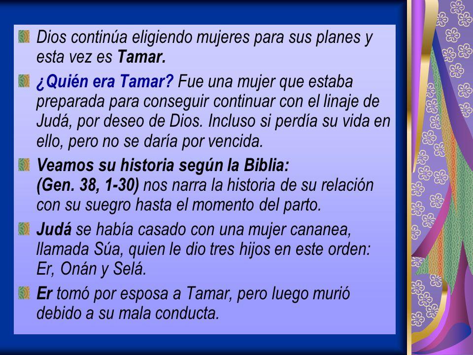 Dios continúa eligiendo mujeres para sus planes y esta vez es Tamar.