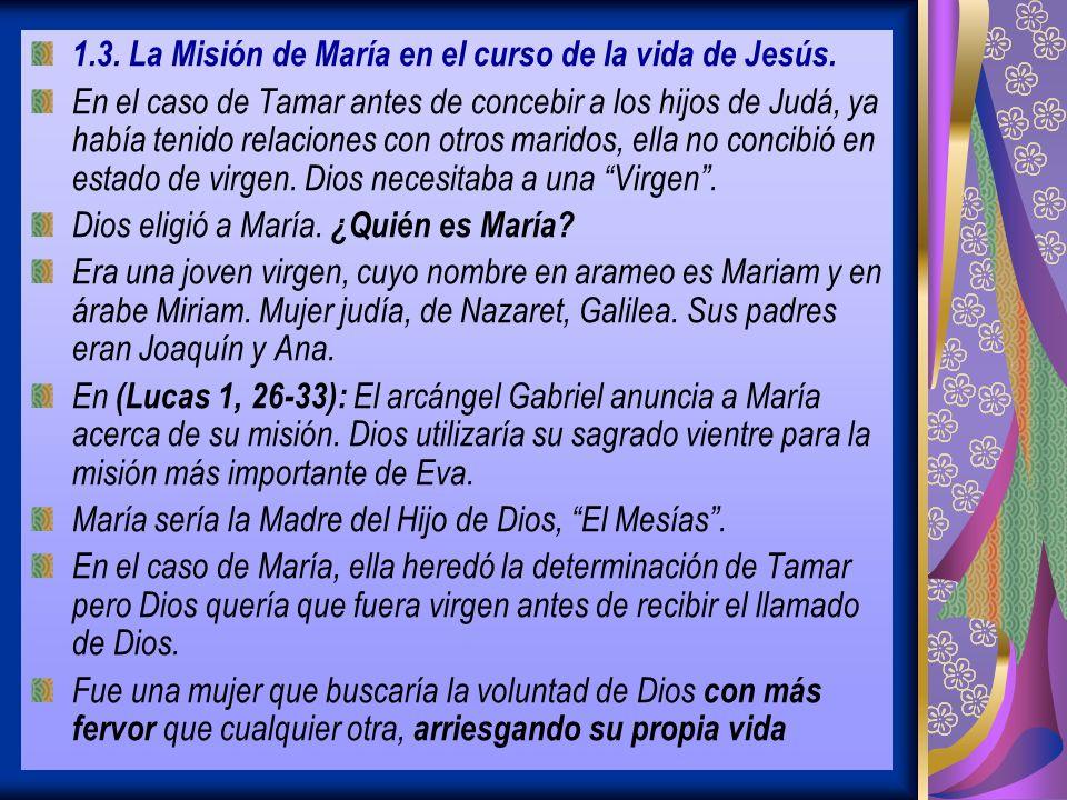 1.3.La Misión de María en el curso de la vida de Jesús.