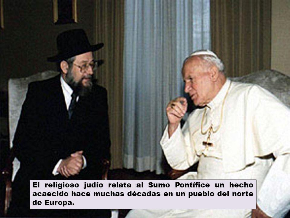 El religioso judío relata al Sumo Pontífice un hecho acaecido hace muchas décadas en un pueblo del norte de Europa.