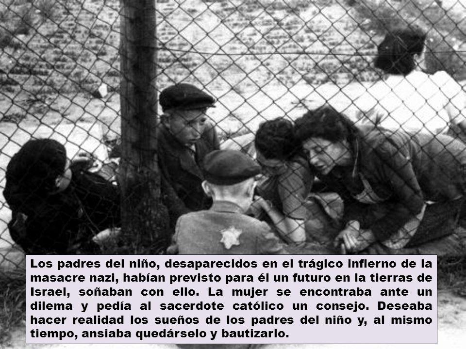 Los padres del niño, desaparecidos en el trágico infierno de la masacre nazi, habían previsto para él un futuro en la tierras de Israel, soñaban con e