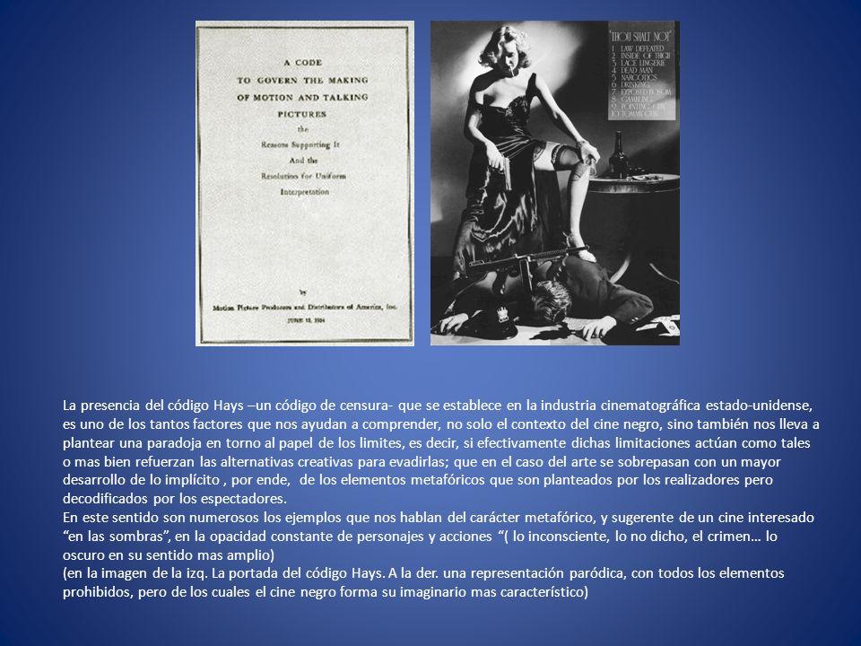 La mujer es uno de los elementos mas citados en relación al cine negro, la construcción simbólica de la mujer tiene acá un nuevo capítulo: la femme fatale.