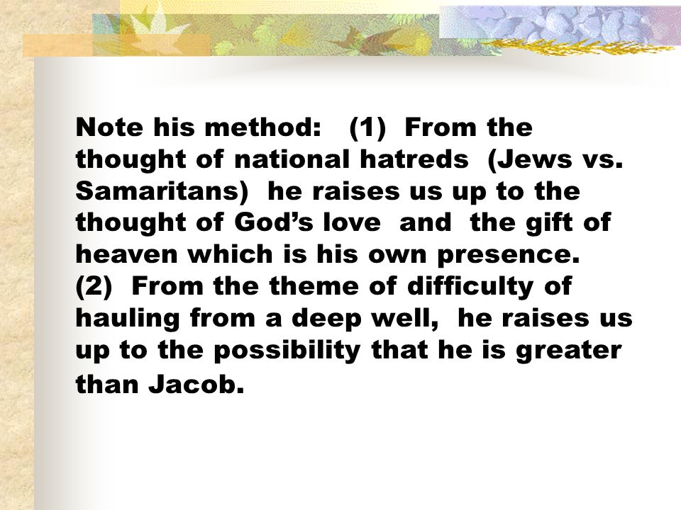 Note his method: (1) From the thought of national hatreds (Jews vs.