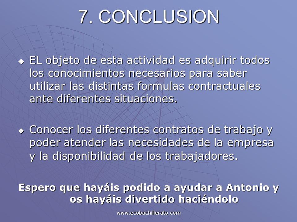 www.ecobachillerato.com 7. CONCLUSION EL objeto de esta actividad es adquirir todos los conocimientos necesarios para saber utilizar las distintas for