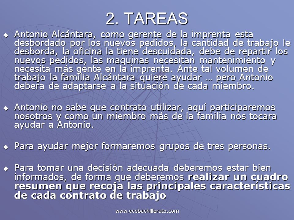 www.ecobachillerato.com 2. TAREAS Antonio Alcántara, como gerente de la imprenta esta desbordado por los nuevos pedidos, la cantidad de trabajo le des