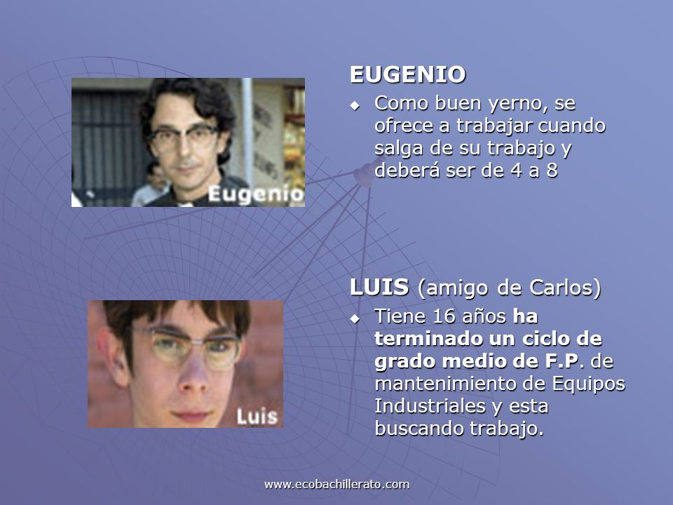 www.ecobachillerato.com EUGENIO Como buen yerno, se ofrece a trabajar cuando salga de su trabajo y deberá ser de 4 a 8 Como buen yerno, se ofrece a tr