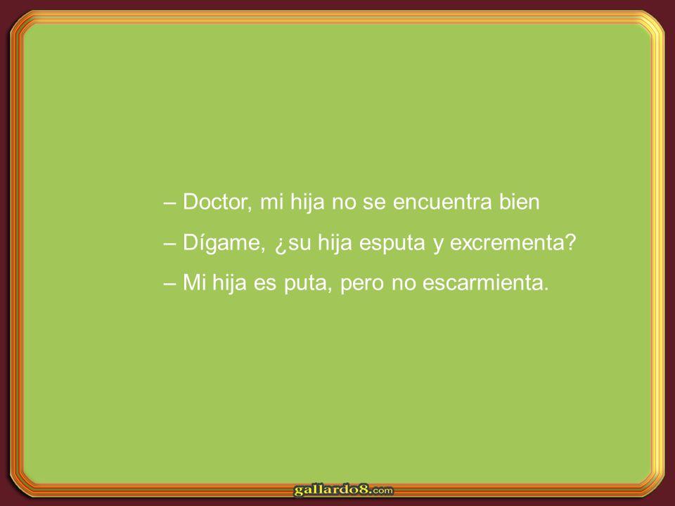 – Doctor, no puedo dormir – Si me echo del lado izquierdo se me sube el hígado y si me echo del derecho se me sube el riñón.