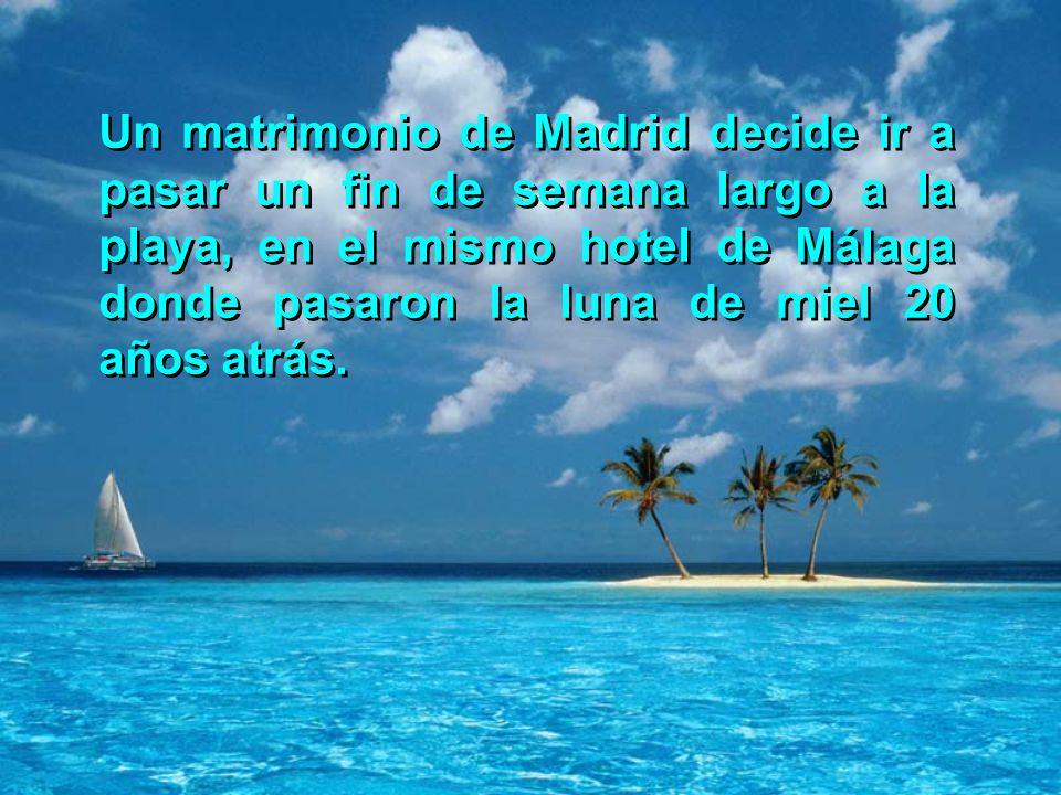 Un matrimonio de Madrid decide ir a pasar un fin de semana largo a la playa, en el mismo hotel de Málaga donde pasaron la luna de miel 20 años atrás.