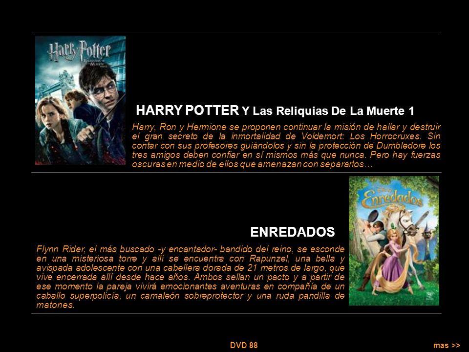mas >> DVD 88 Harry, Ron y Hermione se proponen continuar la misión de hallar y destruir el gran secreto de la inmortalidad de Voldemort: Los Horrocruxes.