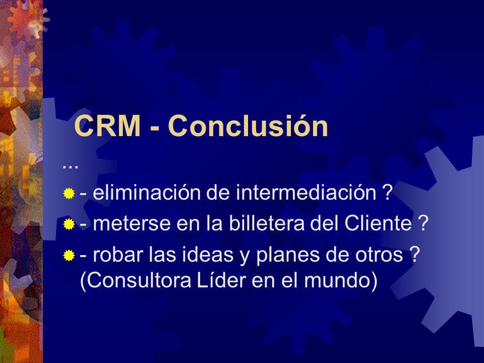 CRM - Conclusión... - eliminación de intermediación .