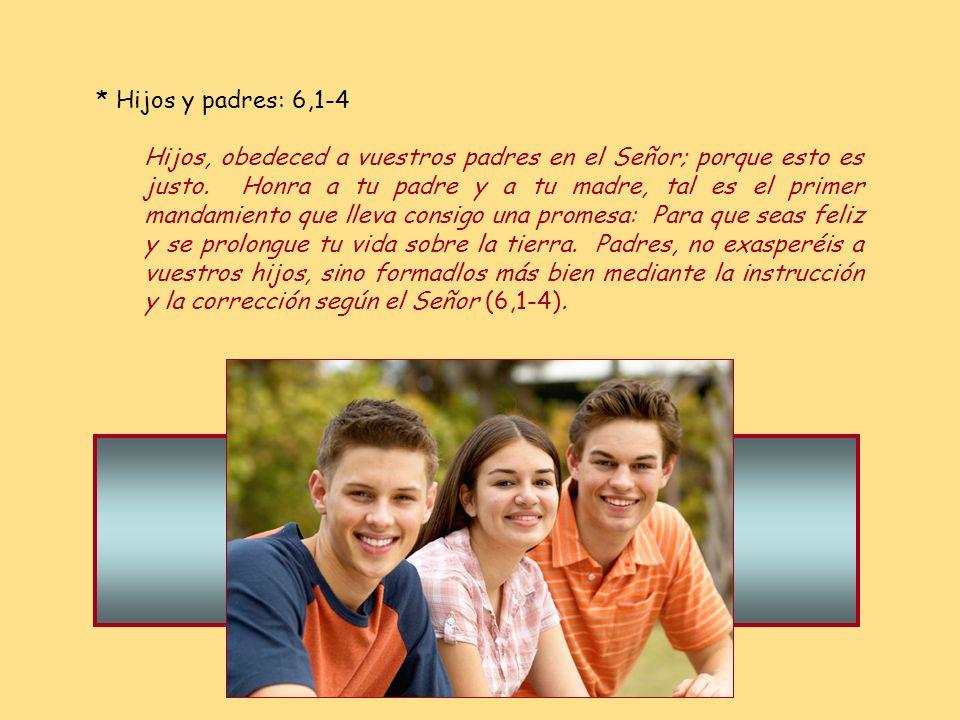 * Los cónyuges han de significar la entrega de Cristo a su Iglesia y de la Iglesia a Cristo: 5,21-33 Así deben amar los maridos a sus mujeres como a s