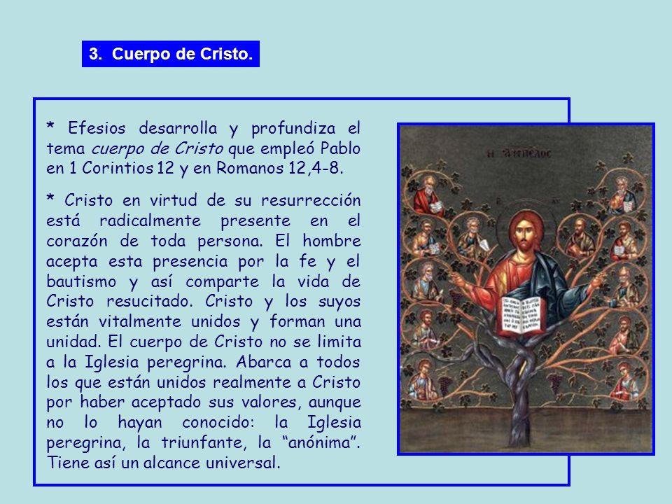 * La eclesiología de Efesios ya presenta en germen las notas que más adelante desarrollarán los credos * La Iglesia es una (4,1-6), compuesta de judío
