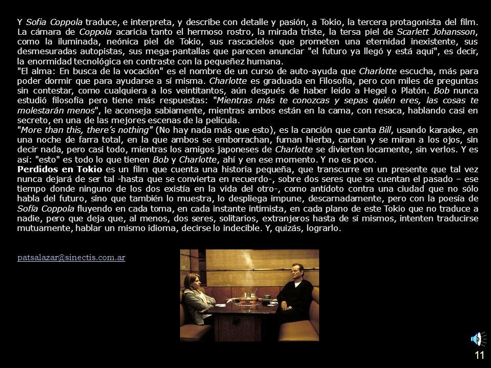 10 Cine Traductor, se necesita. Soledad, requisito excluyente Por Patricia Salazar Film: Perdidos en Tokio (