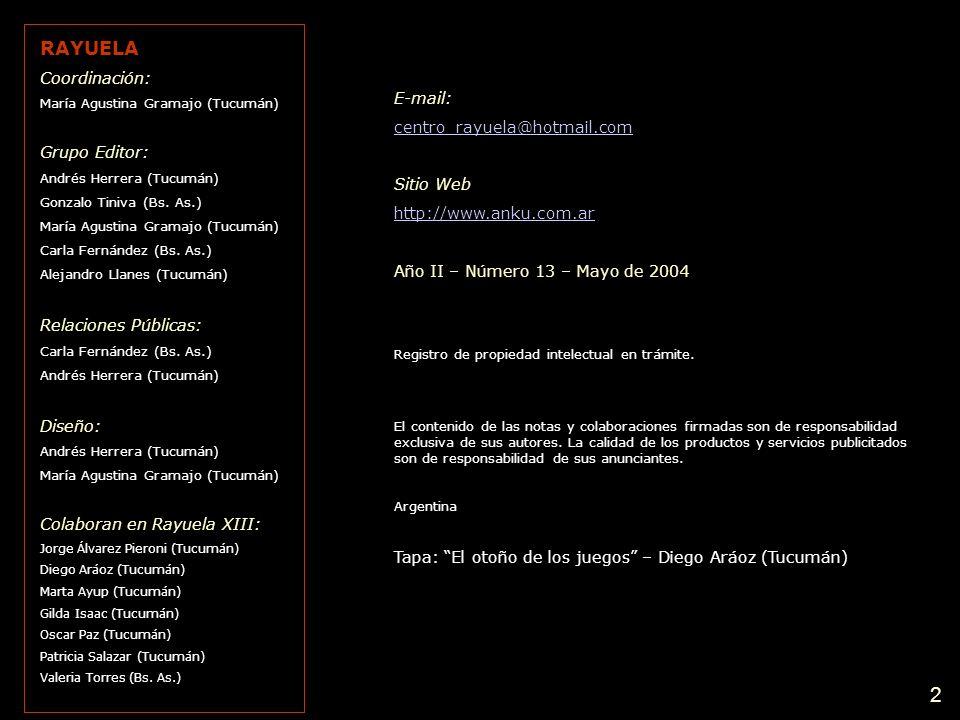 E-mail: centro_rayuela@hotmail.com Sitio Web http://www.anku.com.ar Año II – Número 13 – Mayo de 2004 Registro de propiedad intelectual en trámite.
