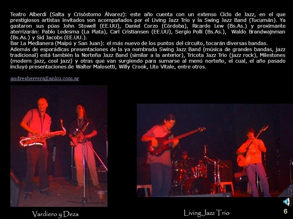 6 Teatro Alberdi (Salta y Crisóstomo Álvarez): este año cuenta con un extenso Ciclo de Jazz, en el que prestigiosos artistas invitados son acompañados por el Living Jazz Trío y la Swing Jazz Band (Tucumán).