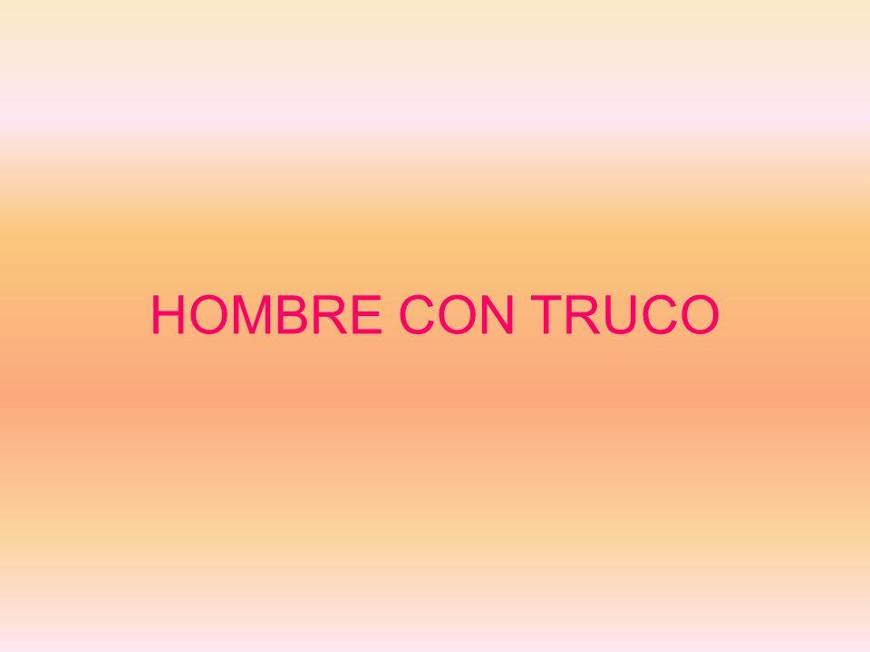 HOMBRE CON TRUCO