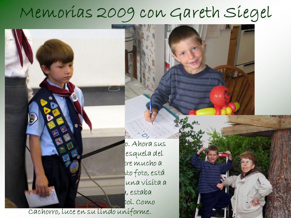 Memorias 2009 con Gareth Siegel Gareth cumplirá 8 años en marzo.
