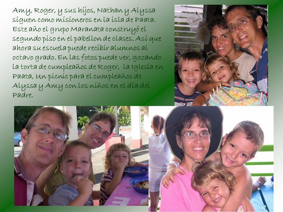 Amy, Roger, y sus hijos, Nathan y Alyssa siguen como misioneros en la isla de Paata.