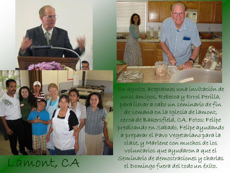 En agosto, aceptamos una invitación de unos amigos, Rebecca y Errol Perilla, para llevar a cabo un seminario de fin de semana en la Iglesia de lamont, cerca de Bakersfield, CA.