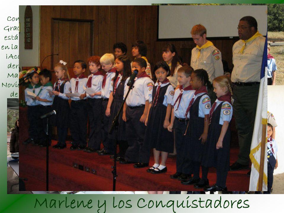 Marlene y los Conquistadores Marlene es directora del Club de Conquistadores y Cachorros de su Iglesia.