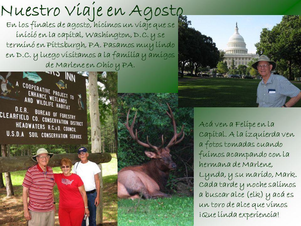 Nuestro Viaje en Agosto En los finales de agosto, hicimos un viaje que se inició en la capital, Washington, D.C.