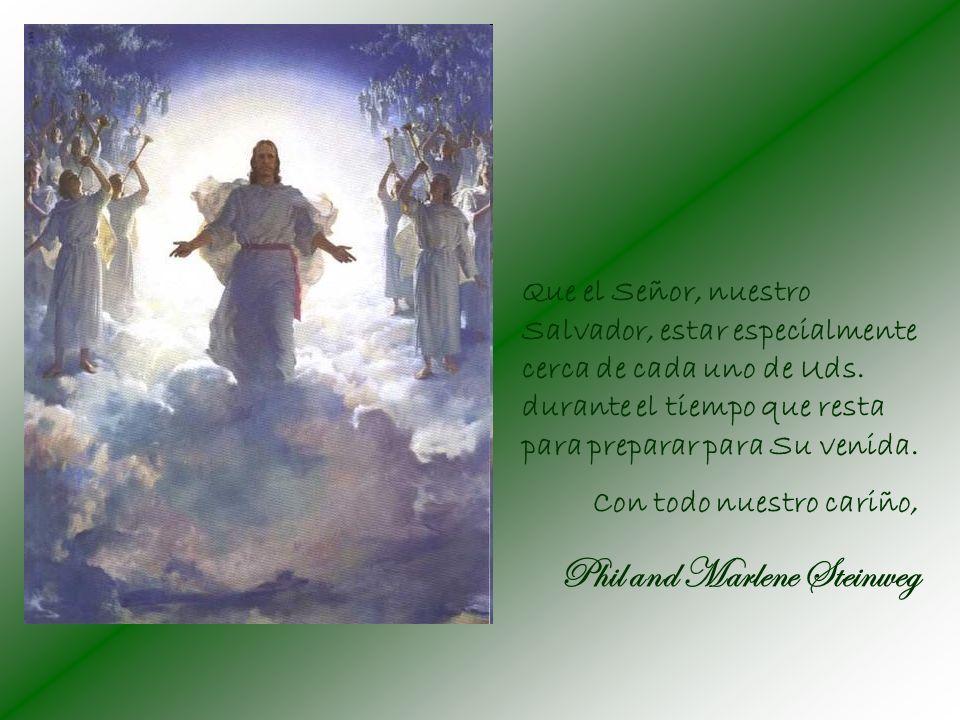 Que el Señor, nuestro Salvador, estar especialmente cerca de cada uno de Uds.